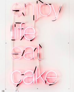 Enjoy life, eat cake // Pink neon sign