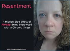 You finally have a diagnosis for your mystery symptoms. Congratulations! Now, what are you supposed to do with all this resentment towards the people who didn't believe you for all these years? Find out.