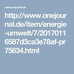 http://www.onejournal.de/item/energie-umwelt/7/20170116587d3ca3e78af-pr75634.html