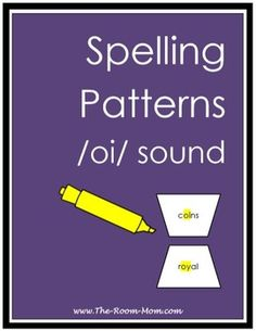 Spelling list, activities, test, and answer keys for the spelling pattern OI/OY (words like coins and royal)