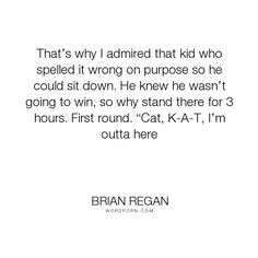 "Brian Regan - ""That�s why I admired that kid who spelled it wrong on purpose so he could sit down...."". humor"