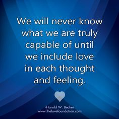 We will never know what we are truly capable of until we include love in each thought and feeling. One Line Quotes, The Answer To Everything, Healthy Quotes, Deep Meditation, Self Compassion, Unconditional Love, Love You Forever, Thoughts And Feelings, Inspirational Thoughts