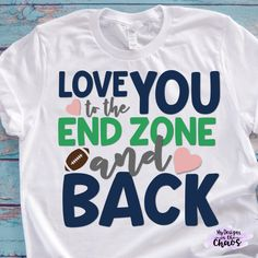 Download Love you to the end zone and back, football svg, sports ...