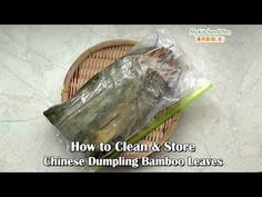 How to Clean and Store Chinese Dumpling Bamboo Leaves Peranakan Food, Appetizer Recipes, Appetizers, Chinese Dumplings, Bamboo Leaves, Glutinous Rice, Baking Tips, Chinese Food, Food Videos