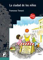 LA CIUDAD DE LOS NIÑOS: UN MODO NUEVO DE PENSAR LA CIUDAD - FRANCESCO TONUCCI.