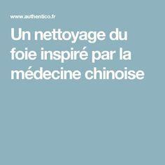 Un nettoyage du foie inspiré par la médecine chinoise Qigong, Health And Wellbeing, Affirmations, Colon, Sport, Cleanser, Body Clock, Chinese Medicine, Stuff Stuff