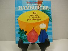 Betty Crockers Ways With Hamburger, 1961, vintage Cookbook