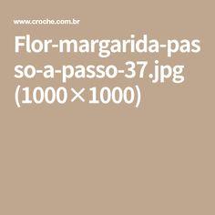 Flor-margarida-passo-a-passo-37.jpg (1000×1000)