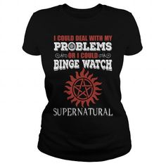 Awesome Tee SPN I COULD DEAL WITH MY PROBLEMS OR I COULD BINGE WATCH SUPERNATURAL T-Shirts
