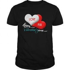 Cool and Awesome  Happy Valentines Day Love Mia   Shirt Hoodie