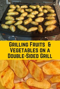 If you've limited the use of your kitchen double-sided grill (i.e. George Foreman grill, etc.) to grilling meats, following are some quick ideas for grilling fruits and vegetables.