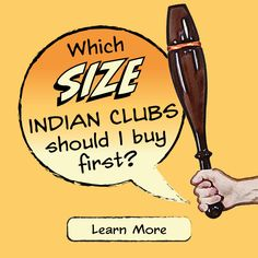 Which Indian Clubs should I buy first.  Blog post and 2 videos.