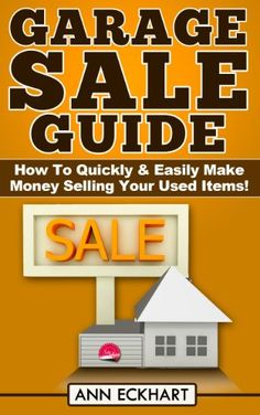 Garage Sale Guide (2017): How To Quickly & Easily Make Mo... https://www.amazon.com/dp/B00I4F5WEM/ref=cm_sw_r_pi_dp_x_NGVCyb7YMQNT3