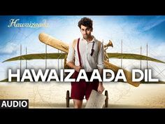 Hawaizaada movie All songs free online watch | Full Official Video Free!