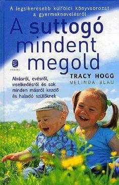 Tracy Hogg: A suttogó mindent megold - Anyacipő Books, Livros, Libros, Book, Book Illustrations, Libri