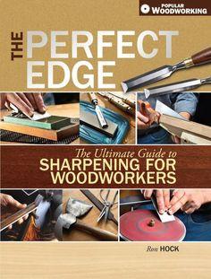 The Perfect Edge   ShopWoodworking