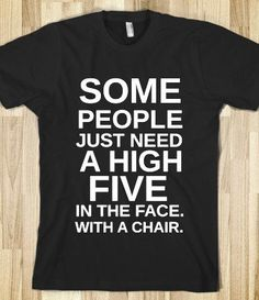 Because I like to high five anyway. And because it's true. ;)