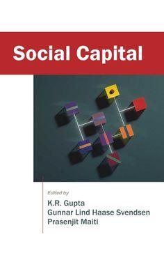 Social Capital [Hardcover] [Jan 01, 2008] Ed. K.R. Gupta, Gunnar Lind Haase S]