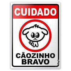 Placa Cuidado Cãozinho Bravo 20X15 - Yaay
