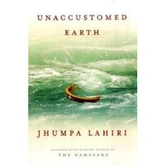 You must buy all of Jhumpa Lahiri's books and read them NOW. Amazing.