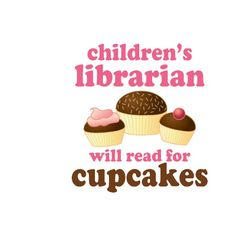All our librarians will read for cupcakes