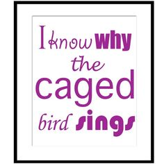 I Know Why The Caged Bird Sings  8 x 10 Mixed Type by Tessyla, $20.00