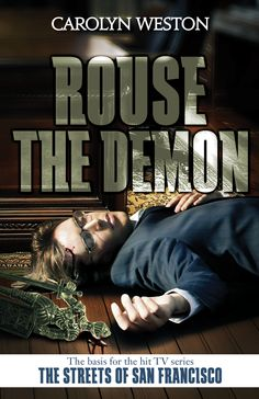 ROUSE THE DEMON by Carolyn Weston, the third Krug & Kellog novel, the inspiration for THE STREETS OF SAN FRANCISCO