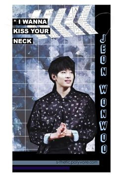 """""""I Wanna Kiss Your Neck // Open Wonwoo phone Background"""" by s-thetic ❤ liked on Polyvore featuring art"""