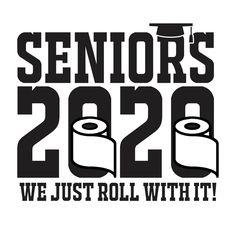 2020 Senior Quarantine Shirts Design – Just Roll With It Pandemic T Shirt Design Senior Class Shirts, Graduation Shirts For Family, Graduation Year, High School Graduation, Graduation Cookies, Graduation Decorations, Grad Gifts, Vinyl Shirts, Class Of 2020