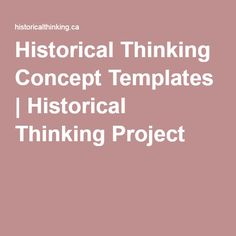 Historical Thinking Concept Templates | Historical Thinking Project