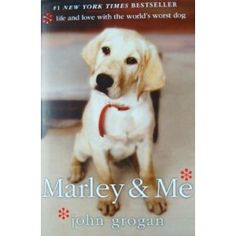 Who wouldn't love Marley? Great book, typical ending, grab the kleenex.