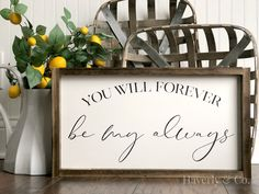 You Will Forever Be my Always//Painted Wood Sign//Couples Decor//Wedding Gift Ideas//Marriage Sign//Fixer Upper