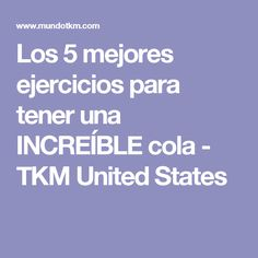 Los 5 mejores ejercicios para tener una INCREÍBLE cola - TKM United States