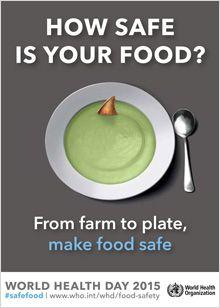 """Svetový deň zdravia, World Health Day. Cieľom je podporiť úsilie na zlepšenie bezpečnosti potravín. Pod heslom """"Bezpečné potraviny od farmy až po tanier"""" vyzýva na jednej strane štáty, aby posilňovali systémy ochrany a varovania pred nebezpečnými zložkami v potravinách alebo hotových jedlách, na druhej strane ponúka širokú škálu pomôcok a nástrojov aj pre laickú verejnosť, aby sa ľudia aj sami dokázali chrániť pred nákazami z jedla."""