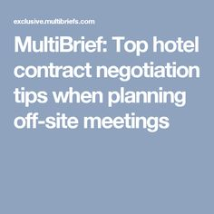 MultiBrief: Top hotel contract negotiation tips when planning off-site meetings