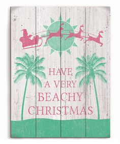 Look at this 'Have a Very Beachy Christmas' Wall Sign on #zulily today! #beachchristmas