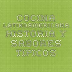 Cocina Latinoamericana - Historia y sabores tipicos