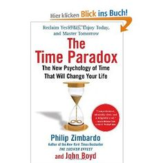 """The Time Paradox: The New Psychology of Time That Will Change Your Life"" von Philip Zimbardo und John Boyd"