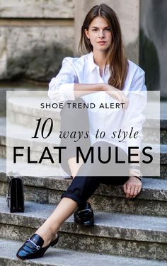 This is the shoe trend every fashion girl is obsessing about and we are loving it! Style meets comfort? Sign us up! - casual outfits, work outfits, summer outfits, simple outfits, easy outfits, comfy outfits. Shoe Trend Alert: 10 Ways To Style Flat Mules | Be Daze Live