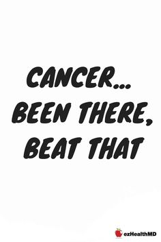 Cancer.... Been there, beat that! Cancer Survivor, Breast Cancer,