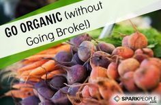 Who says organic has to mean expensive? Use these tricks to cut your food budget and still buy organic.