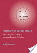 Variability in Spoken French: A Sociolinguistic Study of Interrogation and Negation