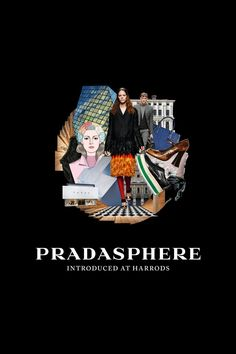 Pradasphere: Prada e Harrods. Orgoglio italiano - We Love Fashion Magazine