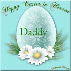 Happy Easter in Heaven , Love and miss you Daddy 2020 Easter Poems, Happy Easter Quotes, Easter Prayers, Easter Messages, Miss My Daddy, I Miss My Family, Miss You Dad, Mom In Heaven, Tears In Heaven