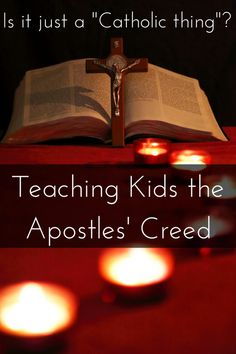 Teaching Kids the Apostles' Creed   Intoxicated on Life