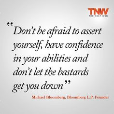 Quotes by Michael Bloomberg  Source: @The Next Web #entrepreneurship