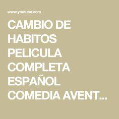 CAMBIO DE HABITOS PELICULA COMPLETA ESPAÑOL COMEDIA AVENTURAS - YouTube