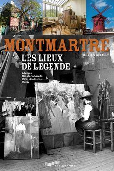 Montmartre, les lieux de légende | Montmartre Addict