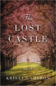 Satisfaction for Insatiable Readers: TLC Book Tours presents... THE LOST CASTLE by Kristy Cambron - REVIEW + GIVEAWAY!