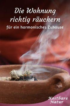 Smoke the apartment properly - clean and harmonize - räuchern - Beauty Meditation Stones, Chakra Meditation, Spirit Soul, Witch House, Back To Basics, Natural Energy, Ayurveda, Feng Shui, Reiki